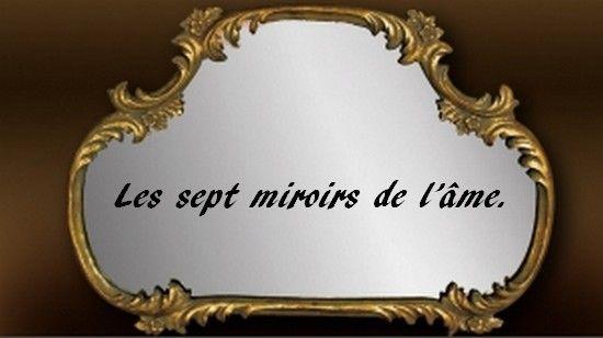 Les sept miroirs de l me for Miroir de l ame