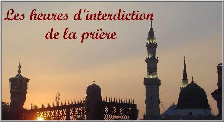 Les heures d 39 interdiction de la pri re - Horaire de la priere lille ...
