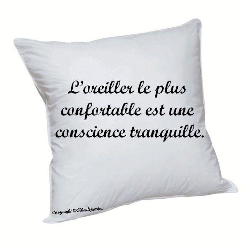 l oreiller le plus confortable est une conscience tranquille. Black Bedroom Furniture Sets. Home Design Ideas
